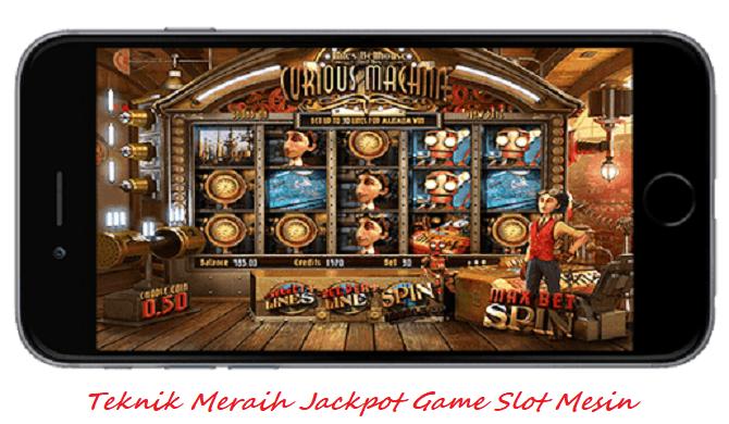 Teknik Meraih Jackpot Game Slot Mesin